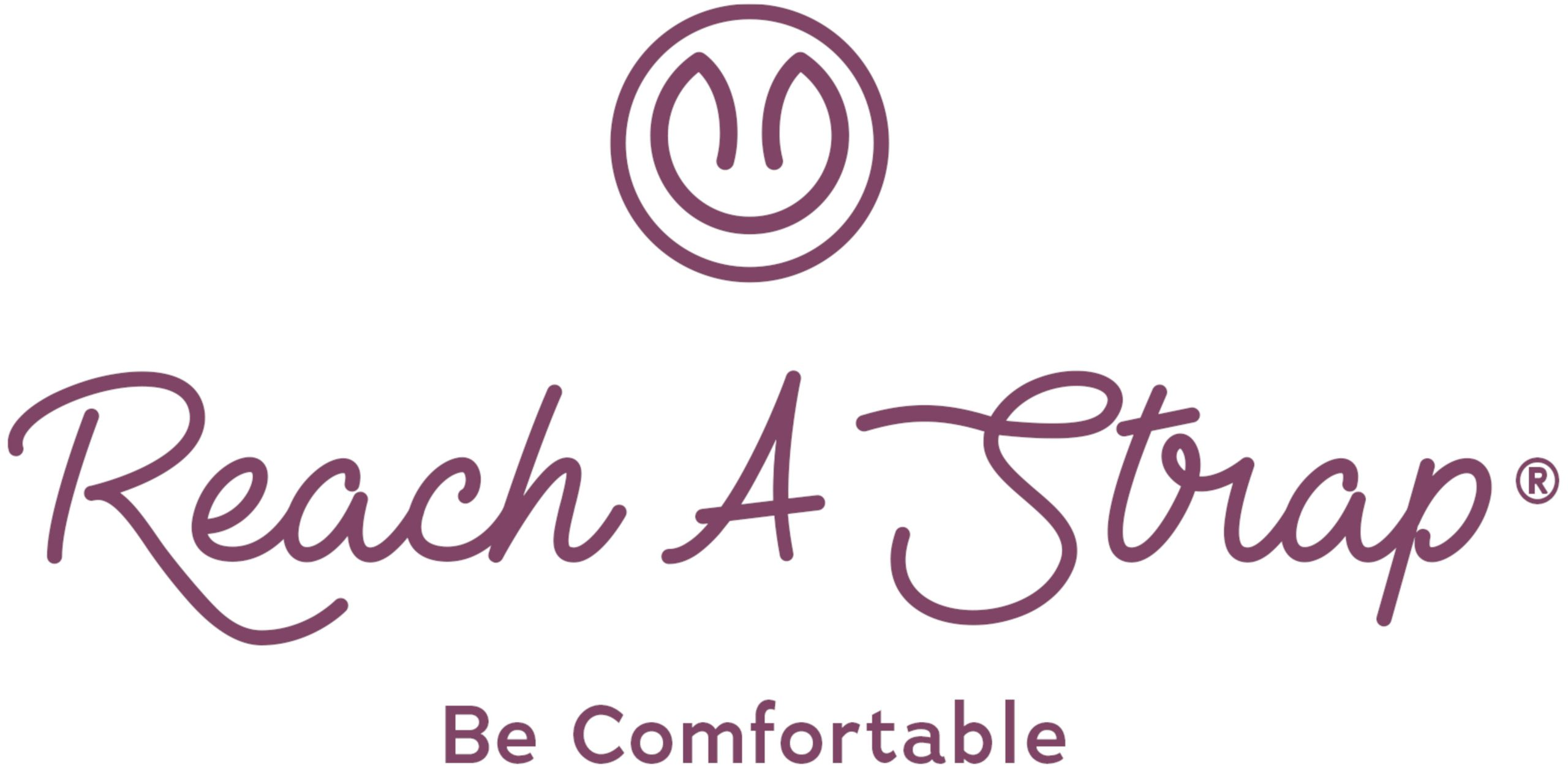 Reach A Strap®| Be Comfortable